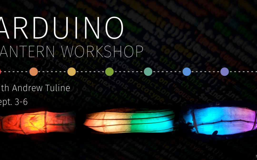 Arduino Lantern Workshop