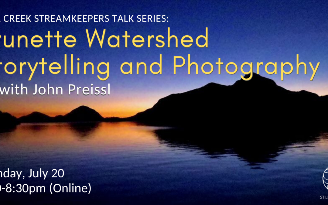 Brunette Watershed Storytelling and Photography with John Preissl