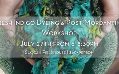 Fresh Indigo Dyeing & Post-Mordanting Workshop